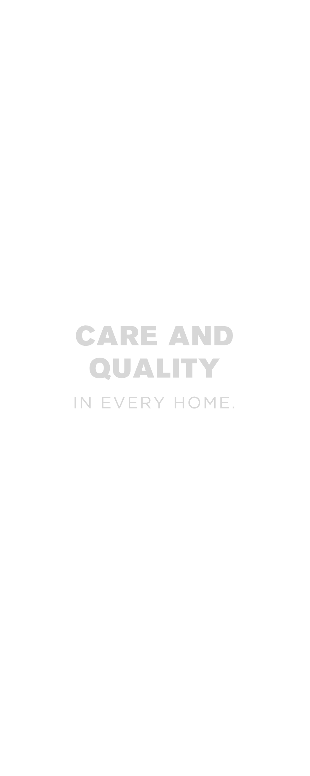 Care and Quality in Every Home