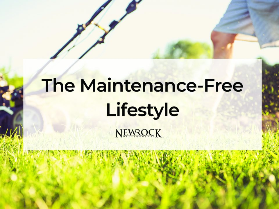 The Maintenance-Free Lifestyle