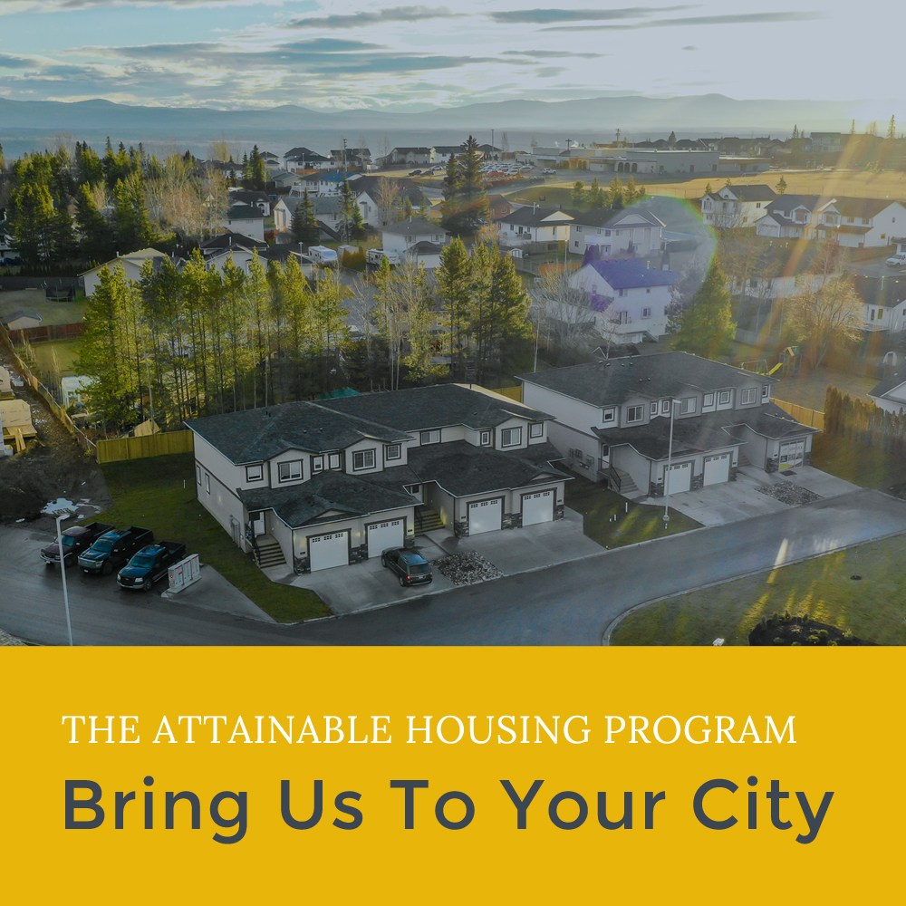 The Attainable Housing Program. Bring us to your city